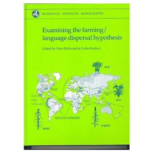 Examining the Farming Language Dispersal Hypothesis (McDonald Institute Monographs)