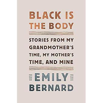 Svart är kroppen: berättelser från min mormors tid, min mors, och min
