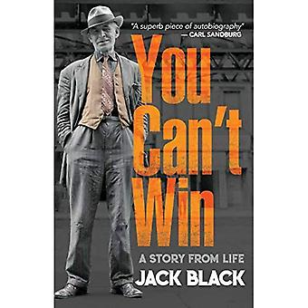 You Can't Win: A Story from Life: A Story from Life