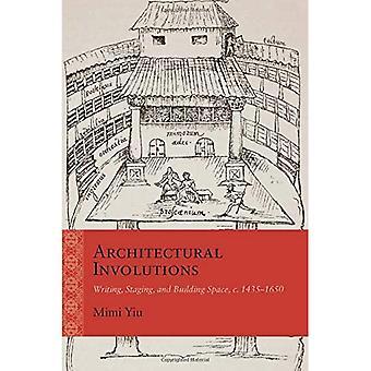 Involuções arquitetônicas: Escrita, encenação e espaço de construção, c. 1435-1650 (repensando o início moderno)
