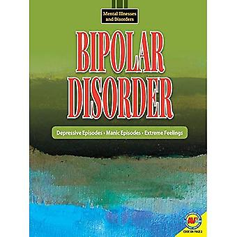 Bipolar Disorder (Mental Illnesses and Disorders: Awareness and Understanding)
