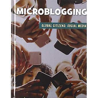 Microblogging (bibliothèque de compétences du XXIe siècle: citoyens du monde: les médias sociaux)