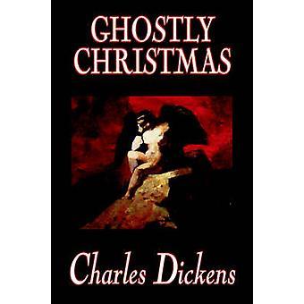 Fantasmagórica Christmas por Charles Dickens clássicos de ficção por Dickens & Charles