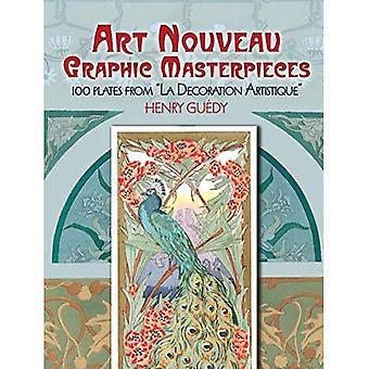 Art Nouveau Graphic Masterpieces: 100 Plates From \