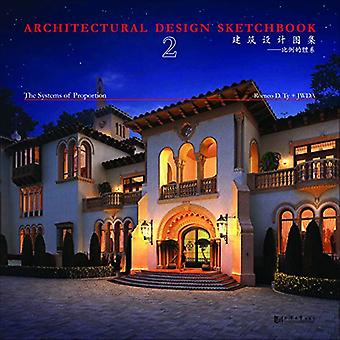 Architectural Design Sketchbook - Volume 2 - The Systems of Proportion
