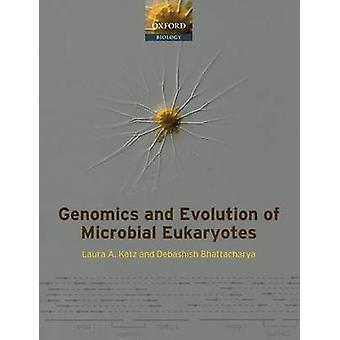 Genomics and Evolution of Microbial Eukaryotes by Katz & Laura A.