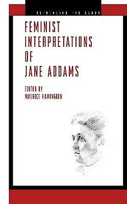 Feminist Interpretations of Jane Addams by Hamington & Maurice