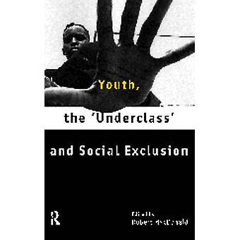 الشباب دنيا والاستبعاد الاجتماعي من ماكدونالد R. آند