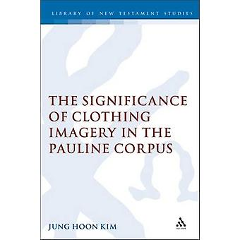 Significance of Clothing Imagery in the Pauline Corpus by Kim & Jung Hoon