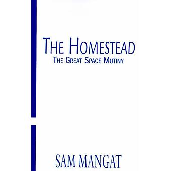 The Homestead The Great Space Mutiny by Mangat & Sam
