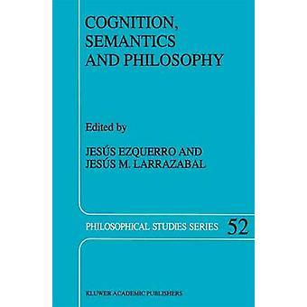 Kognisjon semantikk og filosofi Proceedings av den første internasjonale Colloqium på kognitiv vitenskap ved Ezquerro & J.
