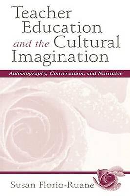 Teacher Education Cultural Imag. P by FlorioRuane & Susan