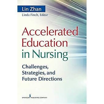 Accelererad utbildning i omvårdnad utmaningar strategier och framtida inriktningar av Zhan & Lin