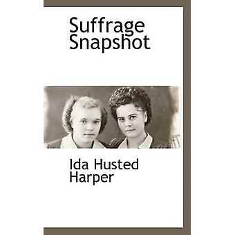 Suffrage Snapshot by Harper & Ida Husted