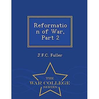 Reformation of War Part 2  War College Series by Fuller & J.F.C.