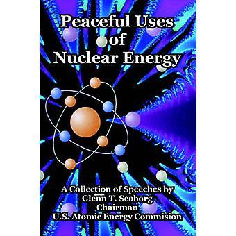 Fredlig användning av kärnenergi av Seaborg & Glenn T.