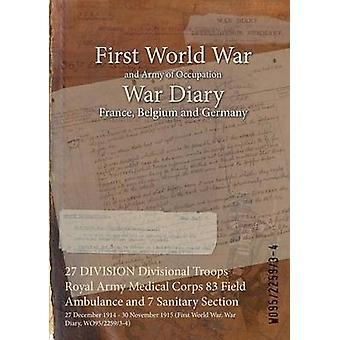 27 DIVISION Division Truppen Royal Army Medical Corps 83 Field Ambulance und 7 Sanitär Abschnitt 27. Dezember 1914 30. November 1915 erste Weltkrieg Krieg Tagebuch WO95225934 durch WO95225934