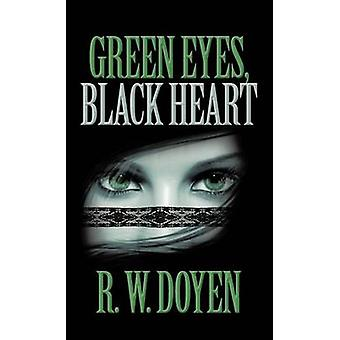 Green Eyes Black Heart by Doyen & R. W.