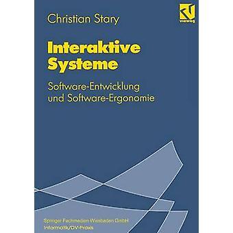 Interaktive Systeme  SoftwareEntwicklung und SoftwareErgonomie by Stary & Christian