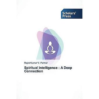 Spiritual Intelligence  A Deep Connection by Parmar Rajeshkumar V.