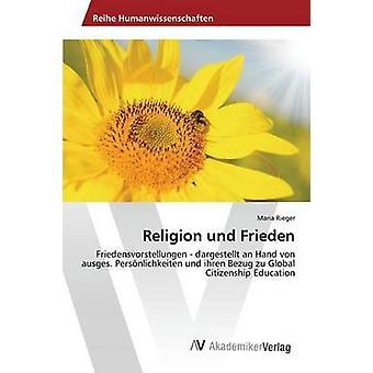 Religion und Frieden door Rieger Mria
