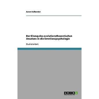 Der Einzug des evolutionstheoretischen Ansatzes in die Emotionspsychologie by Fabender & Aaron