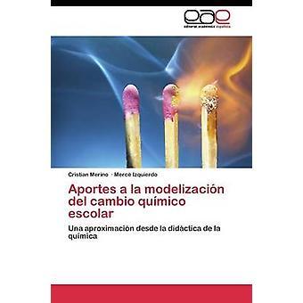 Aportes a la modelizacin del cambio qumico escolar door Merino Cristian