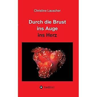 Durch sterben Brust Ins Auge Ins Herz von Lauscher & Christine