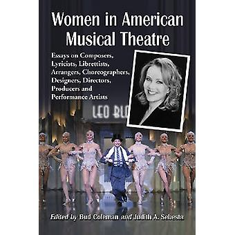 Women in American Musical Theatre - Essays on Composers - Lyricists -
