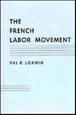 The French Labor MoveHommest by Val R. Lorwin - 9780674322004 Book