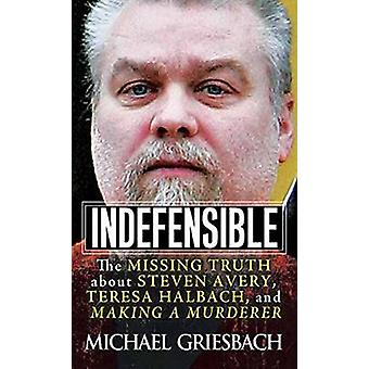 Indefensible by Michael Griesbach - 9780786041145 Book