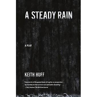 A Steady Rain by Keith Huff - 9780865479364 Book