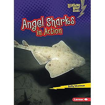 Angel Sharks in Action by Buffy Silverman - 9781512455939 Book