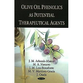 Olive Oil Phenolics as Potential Therapeutical Agents by J.M. Arbones