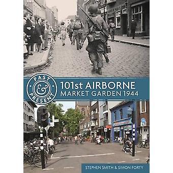 101st Airborne - Market Garden 1944 by Simon Forty - Stephen Smith - 9