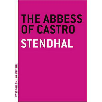 The Abbess of Castro by Henri Marie Beyle - 9781612193205 Book