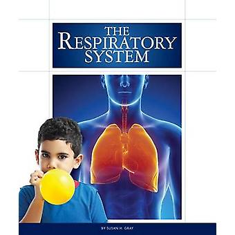 The Respiratory System by Susan H Gray - 9781626873384 Book
