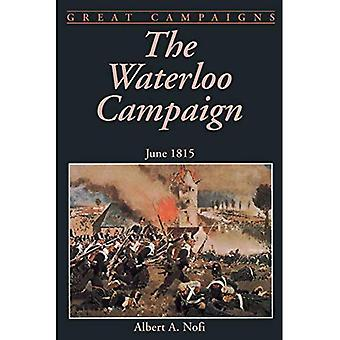 The Waterloo Campaign : June, 1815