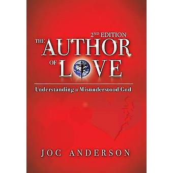 The Author of Love Understanding a Misunderstood God by Anderson Psyd & Joc