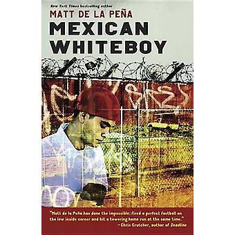 Mexican Whiteboy by Matt De La Pena - 9780440239383 Book