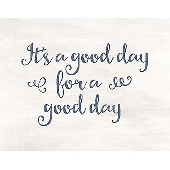 Its a Good Day II Poster Print by  Tara Moss