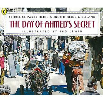 The Day of Ahmeds Secret by Florence Parry Heide & Judith Heide Gilliland & Ted Lewin