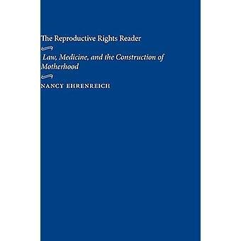 Lisääntymisoikeudet lukija lain lääke ja äitiyden by Ehrenreich & Nancy rakentaminen