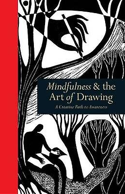 Mindfulness  the Art of Drawing by Wendy Ann Greenhalgh