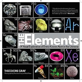 The Elements: A Visual Exploration of Every Known Atom in the Universe (Hardcover) by Gray Theodore