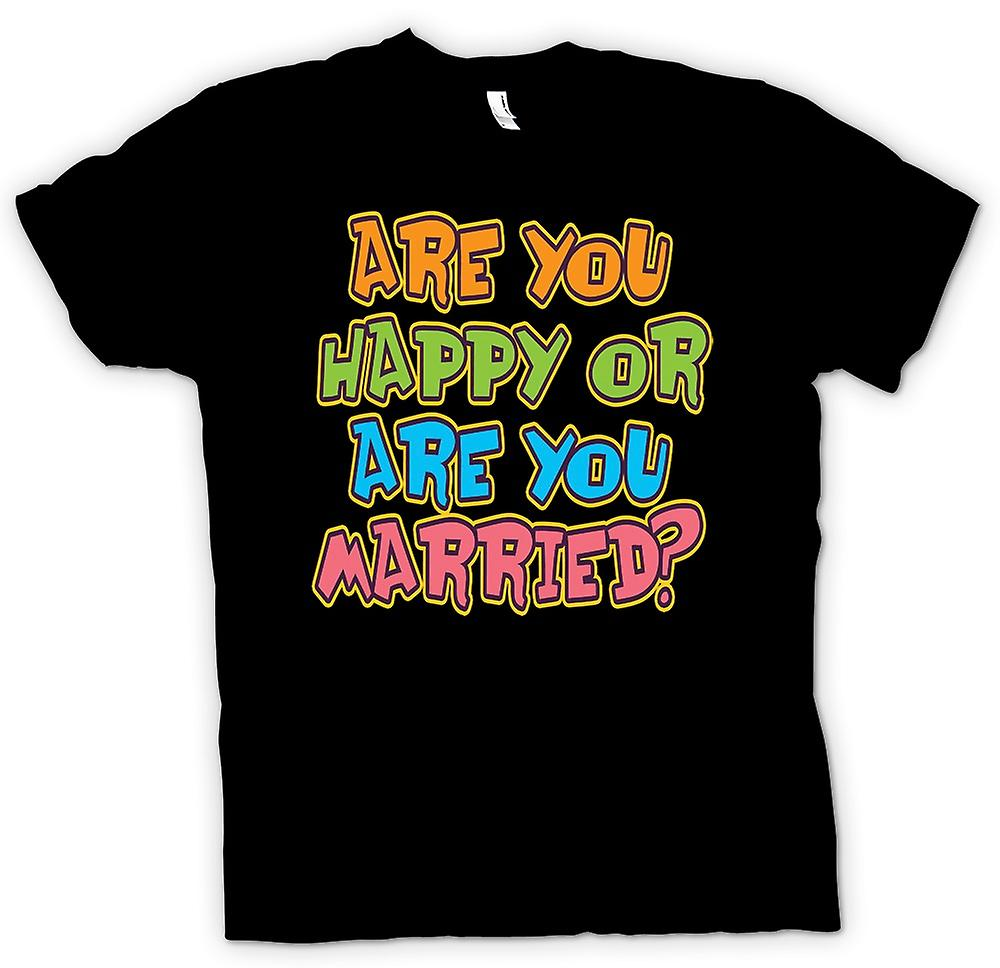 Mens T-shirt - Are you happy or are you married? - Quote