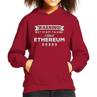 Warning May Start Talking About Ethereum Kid's Hooded Sweatshirt
