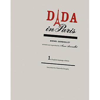 Dada in Paris by Michel Sanouillet - Sharmila Ganguly - 9780262518215