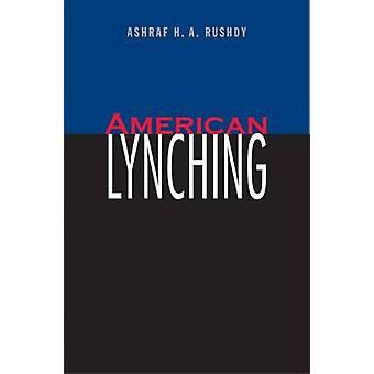 American Lynching by Ashraf H. A. Rushdy - 9780300205879 Book