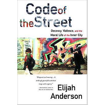 Koden af gaden - anstændighed - vold og den moralske liv af Inne